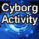 Cyborg Activity