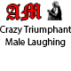 Crazy Triumphant Male Laughing