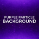 Purple Particles Background - VideoHive Item for Sale