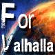 For Valhalla