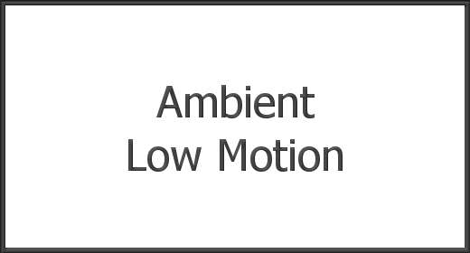 Ambient, Slow Motion