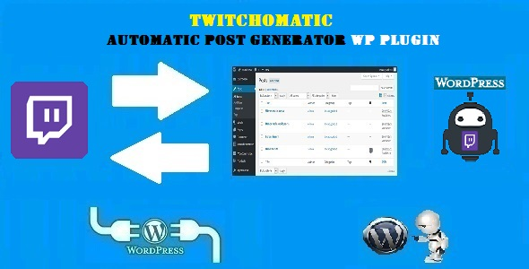 CodeCanyon Twitchomatic Automatic Post Generator and Twitch Auto Poster Plugin for WordPress 20333593