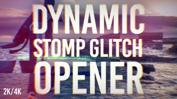 Dynamic Stomp Glitch Opener