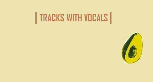 TRACKS WITH VOCALS!