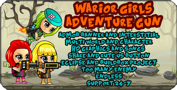 Warrior Girls -Adventure Gun --Admob -Eclipse project and multi character and worlds