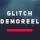 Glitch Demo Reel - VideoHive Item for Sale
