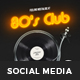 80s Club Social Media Template - GraphicRiver Item for Sale
