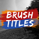 Brush Titles