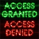 Words Access Granted and Access Denied Consisting of Binary Code