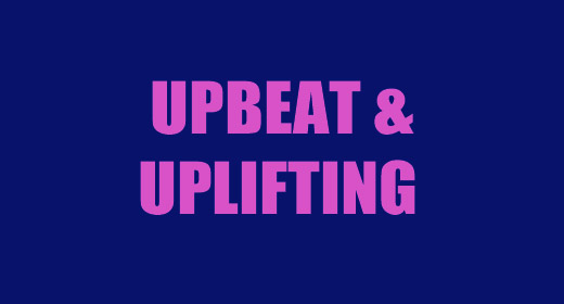 Upbeat & Uplifting