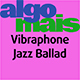 Vibraphone Jazz Ballad