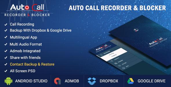 Auto Call Recorder + Blocker + Contact Backup / Restore + Dialler + Google Drive, Dropbox Sharing - CodeCanyon Item for Sale