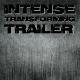 Intense Transforming Trailer