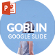 Goblin - Google Slide Presentation Templates