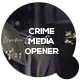 Crime Media Opener - VideoHive Item for Sale