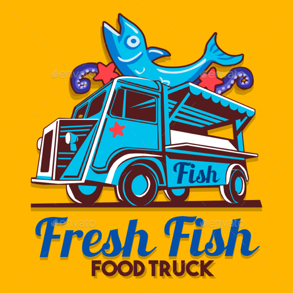 GraphicRiver Food Truck Fish Shop Delivery Service Vector 20479069