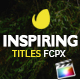 Inspiring Titles For Final Cut Pro X - VideoHive Item for Sale