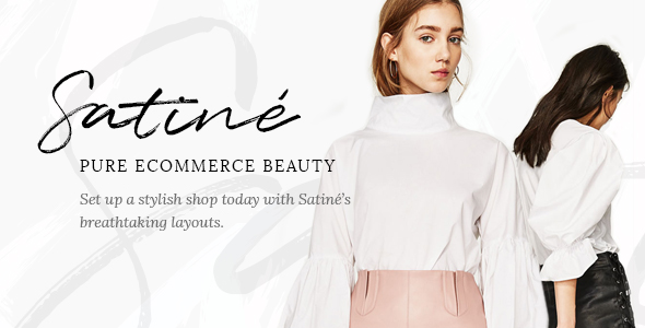 Satiné - An Elegant Multi-Concept Shop Theme - WooCommerce eCommerce
