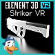 Striker VR for Element 3D