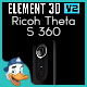 Ricoh Theta S 360 for Element 3D