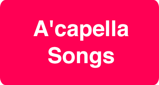 Music Genre - A'capella Songs