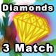 Diamonds- 3 Match