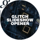 Glitch Slideshow I Opener - VideoHive Item for Sale