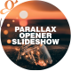 Parallax Opener I  Slideshow - VideoHive Item for Sale