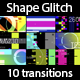 Shape Glitch 10 Transitions - VideoHive Item for Sale