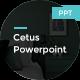 Cetus Powerpoint