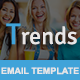 Trends - Responsive Email Template - ThemeForest Item for Sale