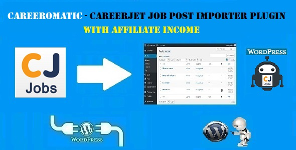 Careeromatic CareerJet Affiliate Job Post Generator Plugin for WordPress - CodeCanyon Item for Sale