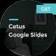 Cetus Google Slides