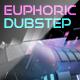 Euphoric Dubstep