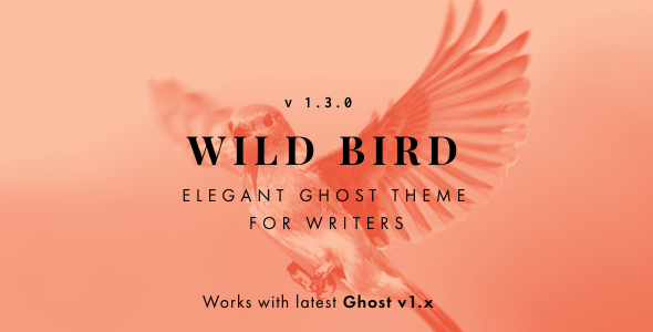 WildBird - Minimal and Elegant Ghost Theme - Ghost Themes Blogging