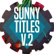 Sunny Titles v.2 - VideoHive Item for Sale