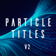 Particle Titles V2