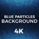 Blue Particles Background 4K