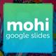 Mohi Google Slides