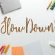 Slow Down Script
