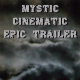 Mystic Cinematic Epic Trailer