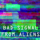 Bad Signal from Aliens - Widescreen - VideoHive Item for Sale