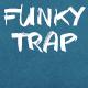 Funky Trap