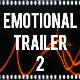 Emotional Trailer 2
