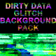 Dirty Data Glitch Background Pack
