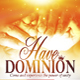 Have Dominion
