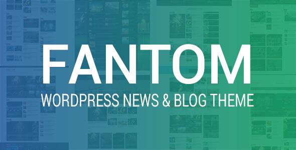 ThemeForest Fantom WordPress News & Blog Theme 20712249