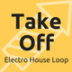 Lift Off Electro House Loop