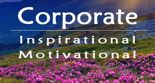 Corporate - Inspirational and Motivational