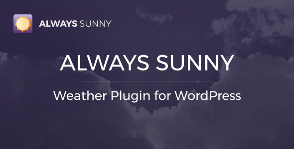 Download Source code              Always Sunny Plugin - WordPress Weather Widget and Shortcode            nulled nulled version